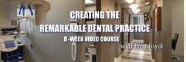 Fred Joyal – Creating the Remarkable Dental Practice