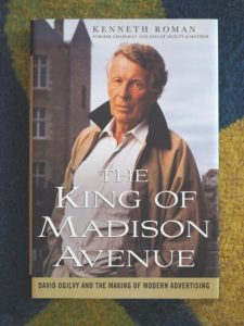 Kenneth Roman - The King of Madison Avenue: David Ogilvy and the Making of Modern Advertising