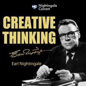 Earl Nightingale - Creative Thinking