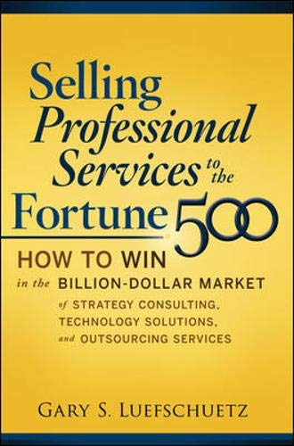 Gary S. Luefschuetz - Selling Professional Services to the Fortune 500