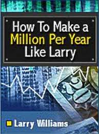 Larry Williams - How to Make a Million Like Larry