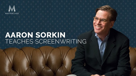 Masterclass - Aaron Sorkin Teaches Screenwriting