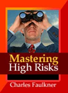 Mastering High - Risk Decision Making By Charles Faulkner