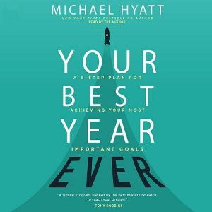 Michael Hyatt - 5 Days To Your Best Year Ever