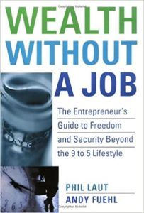 Phil Laut & Andy Fuehl - Wealth Without A Job