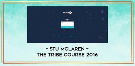 Stu McLaren - The Tribe Course 2016 Full Course (Update 1,2,3)