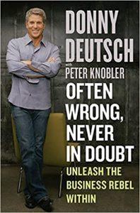 Donny Deutsch - Often Wrong Never in Doubt