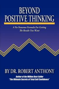 Dr Robert Anthony - Beyond Positive Thinking