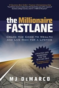 MJ DeMarco - The Millionaire Fastlane: Crack the Code to Wealth and Live Rich for a Lifetime