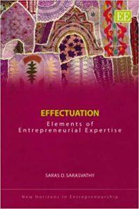 Saras D. Sarasvathy - Effectuation: Elements of Entrepreneurial Expertise