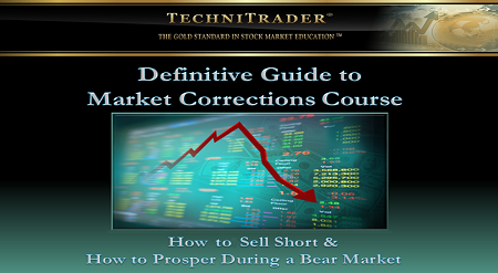 Techni Trader - The Definitive Guide to Market Corrections & Selling Short Trading Course