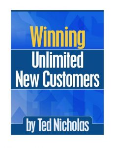 Ted Nicholas - Winning Unlimited New Customers
