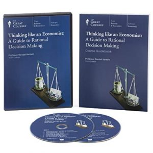 TTC Video - Thinking like an Economist: A Guide to Rational Decision Making