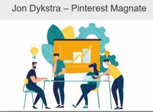 Jon Dykstra - Pinterest Magnate